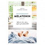 Søvnhormonet melatonin-optimer din søvn, vægt, livskvalitet