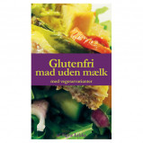 Glutenfri mad uden mælk - Bog Signe Lykke Skonnord