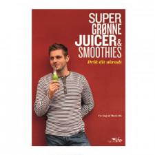 Super grønne Juicer & Smoothies, Drik dit ukrudt (Bog)