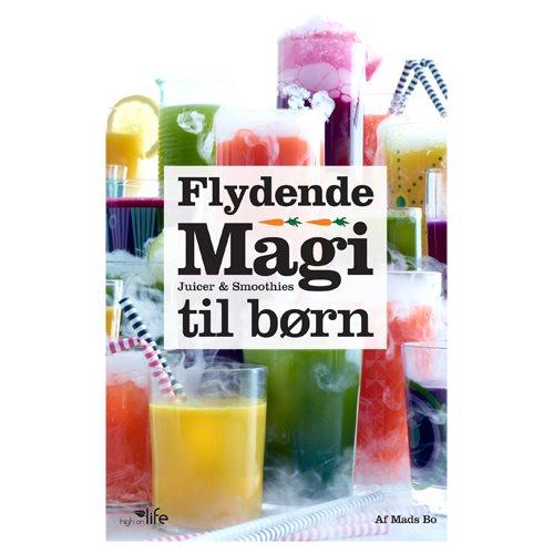 Image of Flydende Magi - Juicer og smoothies til børn